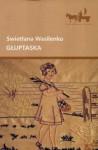 Głuptaska - Svetlana Vasilenko, Jerzy Czech