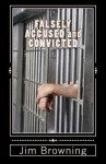 Falsely Accused and Convicted - Jim Browning