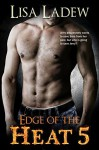 Edge of the Heat 5 - Lisa Ladew