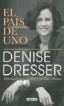 El País de Uno - Denise Dresser