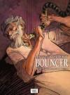 Bouncer: Die Gerechtigkeit der Schlangen (Bouncer, #3) - Alejandro Jodorowsky, François Boucq