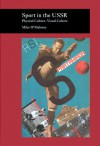 Sport in the USSR: Physical Culture--Visual Culture - Mike O'Mahony