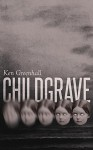 Childgrave - Ken Greenhall
