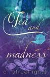 Tea and Madness - C. Streetlights