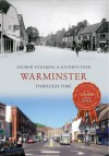 Warminster Through Time. by Andrew Pickering & Kathryn Dyer - Andrew Pickering