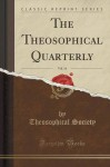 The Theosophical Quarterly, Vol. 14 (Classic Reprint) - Theosophical Society