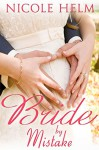 Bride by Mistake (Montana Born Brides Book 3) - Nicole Helm