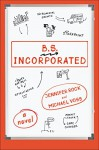 B.S. Incorporated - Jennifer Rock, Michael Voss