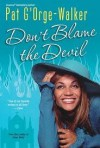 Don't Blame the Devil - Pat G'Orge-Walker, Lizan Mitchell