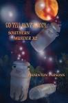 Go Tell Aunt Rhody: Southern Murder X2 - Thornton Parsons