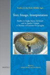 Text, Image, Interpretation: Studies in Anglo-Saxon Literature and Its Insular Context in Honour of Amonn O Carragin - Jane Roberts, Alastair J. Minnis