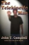 The Telekinetic Man - John T. Campbell