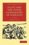 Plato and the Other Companions of Sokrates - George Grote