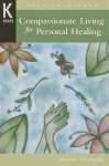 Compassionate Living for Healing, Wholeness, and Harmony - Joanne Stepaniak