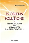 Problems and Solutions in Introductory and Advanced Matrix Calculus - Willi-Hans Steeb