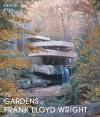 The Gardens of Frank Lloyd Wright - Derek Fell, James Van Sweden