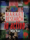 Market Research in Action - Michael Roe