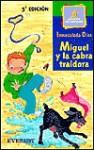 Miguel y la Cabra Traidora - Inmaculada Díaz, Inmaculada Diaz