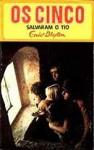Os Cinco Salvaram o Tio (Os Cinco, #6) - Enid Blyton, Maria da Graça Moctezuma