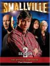 Smallville: The Official Companion Season 3 (Smallville) - Paul Simpson