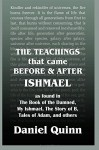 The Teachings: That Came Before and After Ishmael - Daniel Quinn