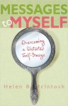 Messages to Myself: Overcoming a Distorted Self-Image - Helen B. McIntosh