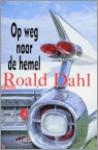 Op weg naar de hemel (paperback ) - Roald Dahl