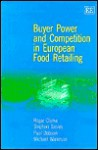Buyer Power and Competition in European Food Retailing - Stephen Davies, Michael Waterson, Paul Dobson