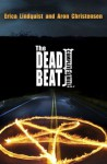 The Dead Beat: The Complete Series - Erica Lindquist, Aron Christensen