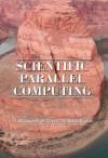 Scientific Parallel Computing - L. Ridgway Scott, Babak Bagheri, Terry Clark