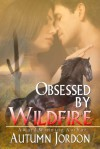 Obsessed By Wildfire - Autumn Jordon