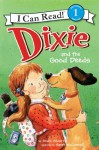 Dixie and the Good Deeds: I Can Read Level 1 (I Can Read Book 1) - Grace Gilman, Sarah McConnell