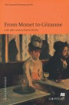 From Monet to Cezanne: Late 19th Century French Artists - Jane Turner