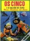 Os Cinco e o Galeão de Ouro - Enid Blyton