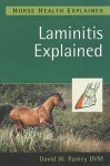 Laminitis Explained (Horse Health Explained) - David W. Ramey