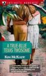 A True-Blue Texas Twosome - Kim McKade