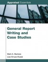General Report Writing & Case Studies (Appraisal Essentials) - Lisa Musial, Mark A. Munizzo