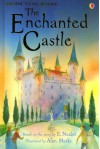 The Enchanted Castle (Usborne Young Reading Series 2) - Edith Nesbit, Lesley Sims, Alan Marks