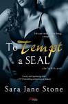 To Tempt a SEAL (Entangled Brazen) (Sin City SEALs) - Sara Jane Stone
