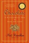 Chocolate: A Bittersweet Saga of Dark and Light - Mort Rosenblum