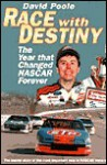 Race with Destiny: The Year That NASCAR Changed Forever - David Poole