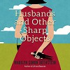 Husbands and Other Sharp Objects - Marilyn Simon Rothstein