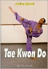 Tae Kwon Do - Bill Gutman