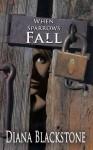 When Sparrows Fall - Diana Blackstone
