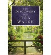 { [ THE DISCOVERY ] } Walsh, Dan ( AUTHOR ) Apr-01-2012 Paperback - Dan Walsh