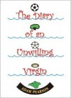 Diary Of An Unwilling Virgin, The - Adam Pearson