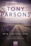 Dein finsteres Herz: Detective Max Wolfes erster Fall. Kriminalroman (DS-Wolfe-Reihe, Band 1) - Tony Parsons