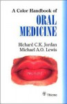 A Color Handbook of Oral Medicine - Richard C.K. Jordan, Michael A.O. Lewis