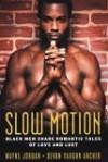 Slow Motion: Capture The Sunrise/Dark and Dashing (Arabesque) - Wayne Jordan, Devon Vaughn Archer
