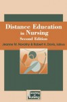 Distance Education in Nursing, Second Edition (Springer Series on the Teaching of Nursing) - Jeanne M. Novotny, Robert H. Davis